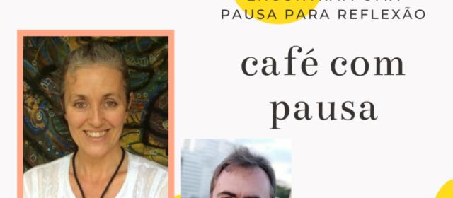 Café com Pausa [004] – Gisele de Menezes – Dos conhecimentos ancestrais ao chamado: uma trajetória em busca da ciência da longa vida