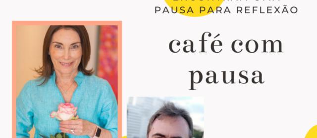 Café com Pausa [002] – Sofia Bauer – Psiquiatria, Hipnoterapia e Psicologia Positiva