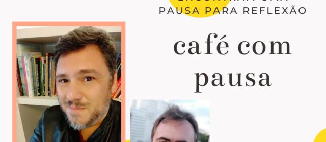 Café com Pausa [001] – Tiago Tatton – Mindfulness, Psicologia Positiva e Comportamento