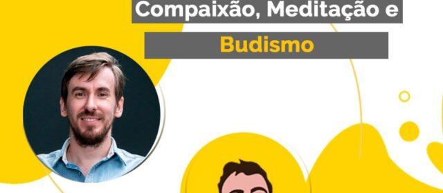 Café com Pausa #010 – Henrique Lemes – Compaixão, Meditação, Budismo